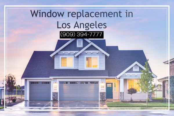 WINDOW REPLACEMENT IN LOS ANGELES